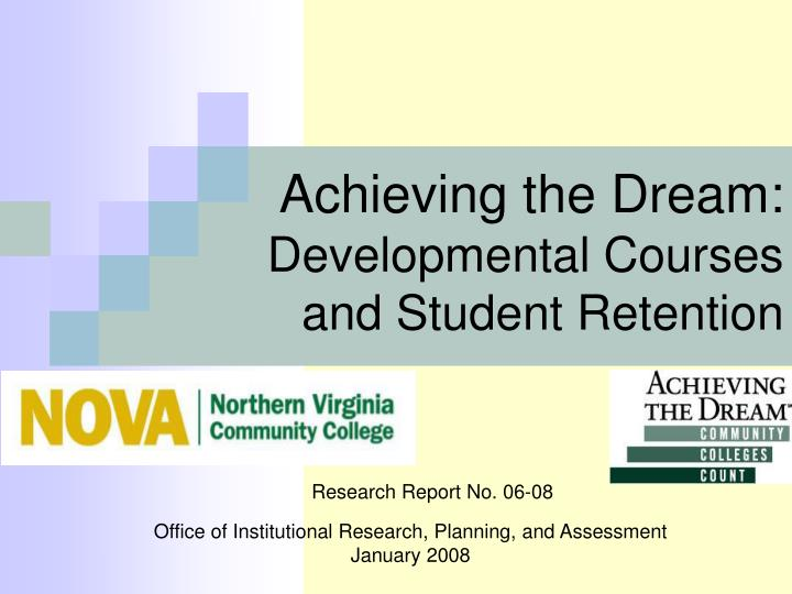 achieving the dream developmental courses and student retention n.