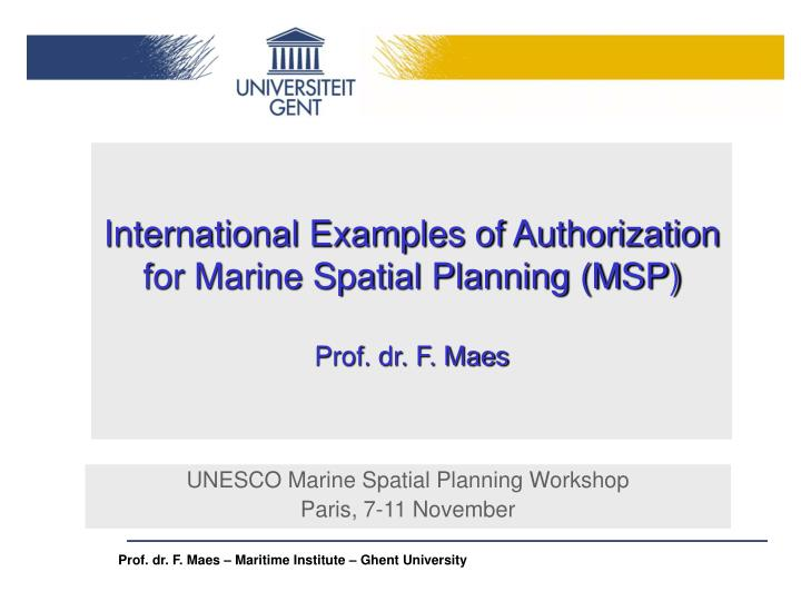 international examples of authorization for marine spatial planning msp prof dr f maes n.