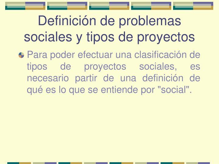 Definición de problemas sociales y tipos de proyectos