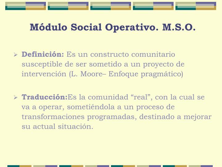M dulo social operativo m s o