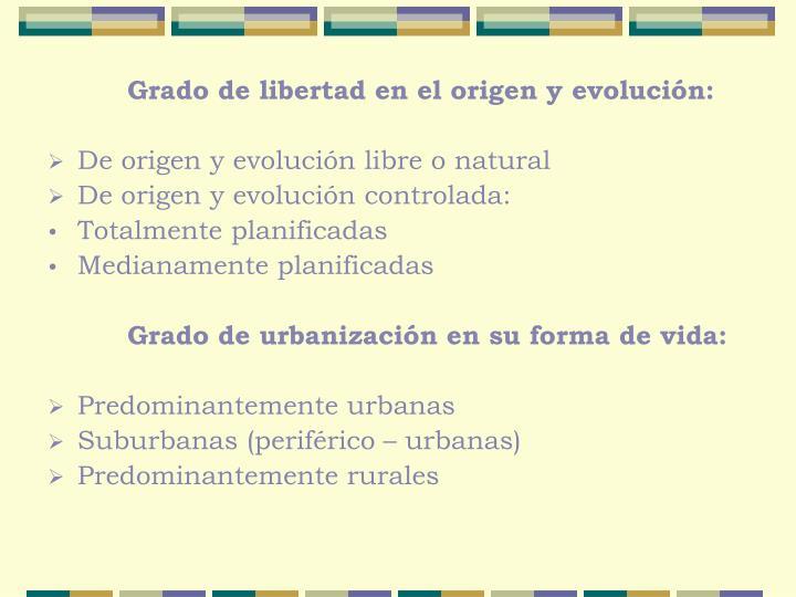 Grado de libertad en el origen y evolución: