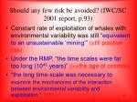 should any few risk be avoided iwc sc 2001 report p 93