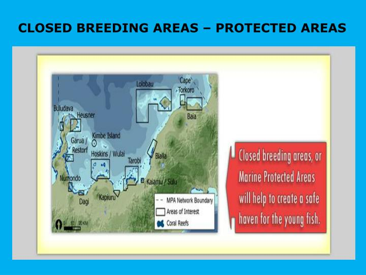 CLOSED BREEDING AREAS – PROTECTED AREAS