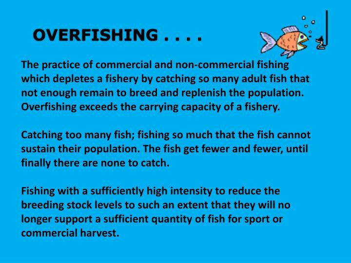 OVERFISHING . . . .