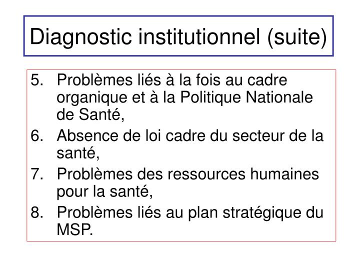 Diagnostic institutionnel (suite)