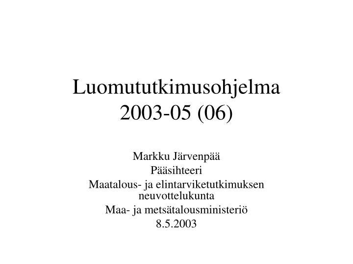 luomututkimusohjelma 2003 05 06