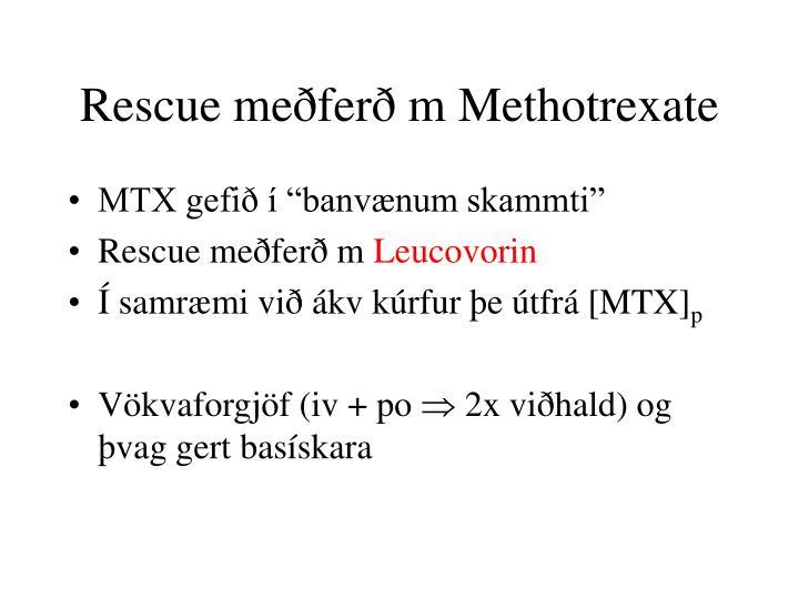 Rescue meðferð m Methotrexate