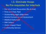 i 3 eliminate hoops no pre requisites for interlock