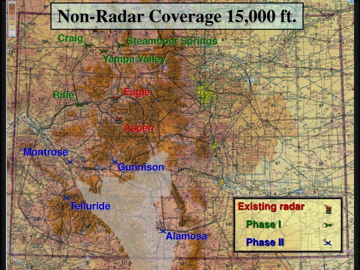 Non-Radar Coverage 15,000 ft.
