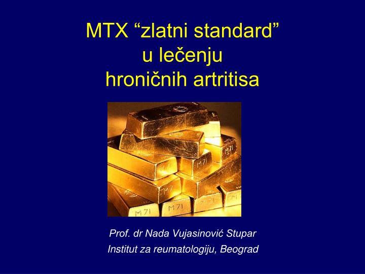 mtx zlatni standard u le enju hroni nih artritisa n.