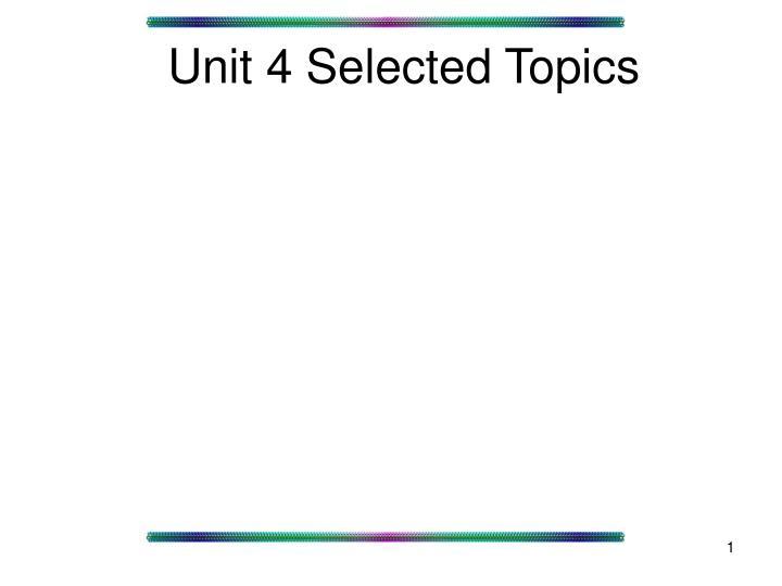 unit 4 selected topics n.