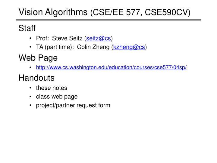 vision algorithms cse ee 577 cse590cv