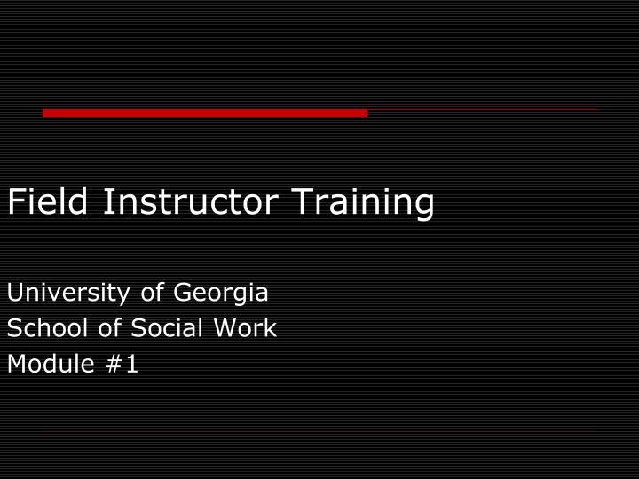 Field instructor training