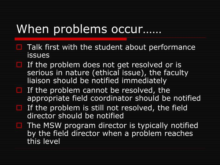 When problems occur……