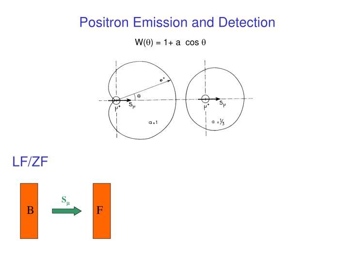 Positron Emission and Detection