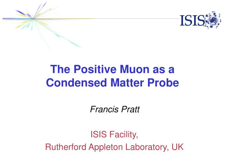 The positive muon as a condensed matter probe