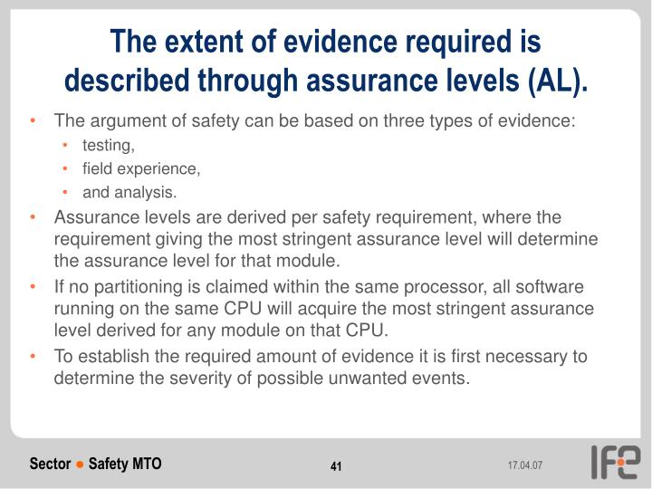 The extent of evidence required is described through assurance levels (AL).