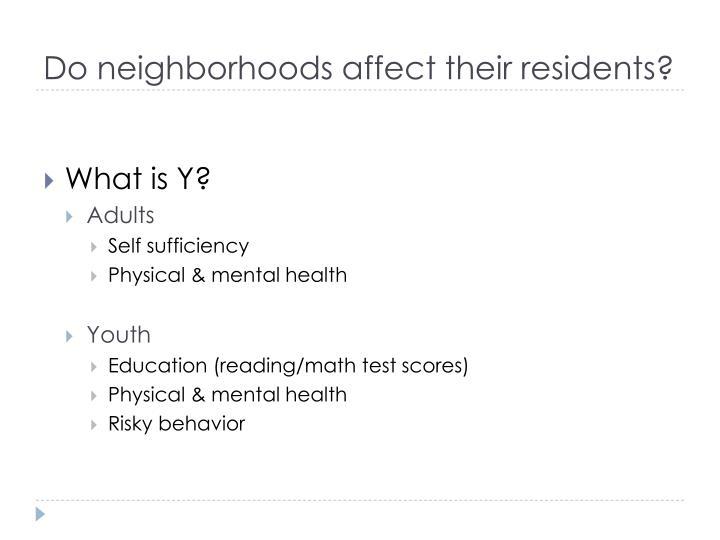 Do neighborhoods affect their residents?