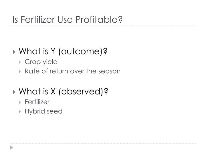 Is Fertilizer Use Profitable?