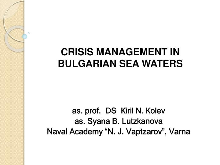 CRISIS MANAGEMENT IN BULGARIAN SEA WATERS