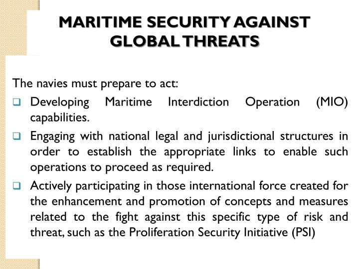 MARITIME SECURITY AGAINST GLOBAL THREATS