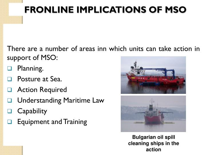 FRONLINE IMPLICATIONS OF MSO