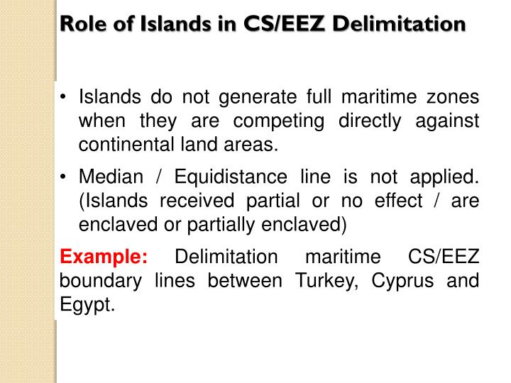 Role of Islands in CS/EEZ Delimitation