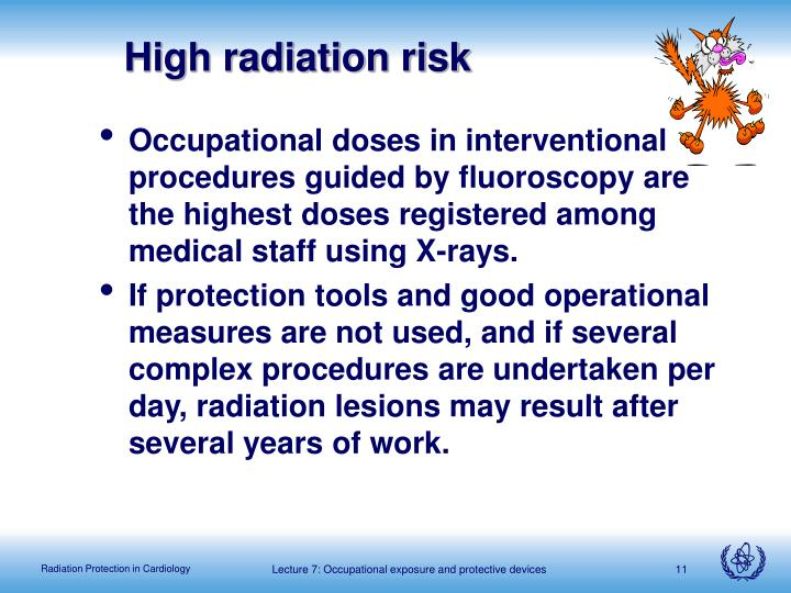 High radiation risk