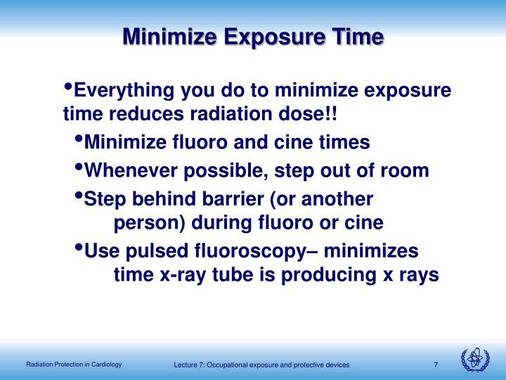 Minimize Exposure Time