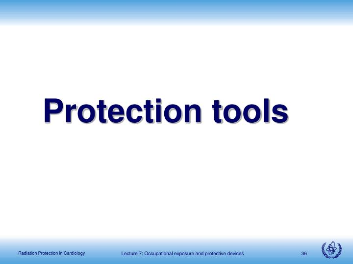 Protection tools