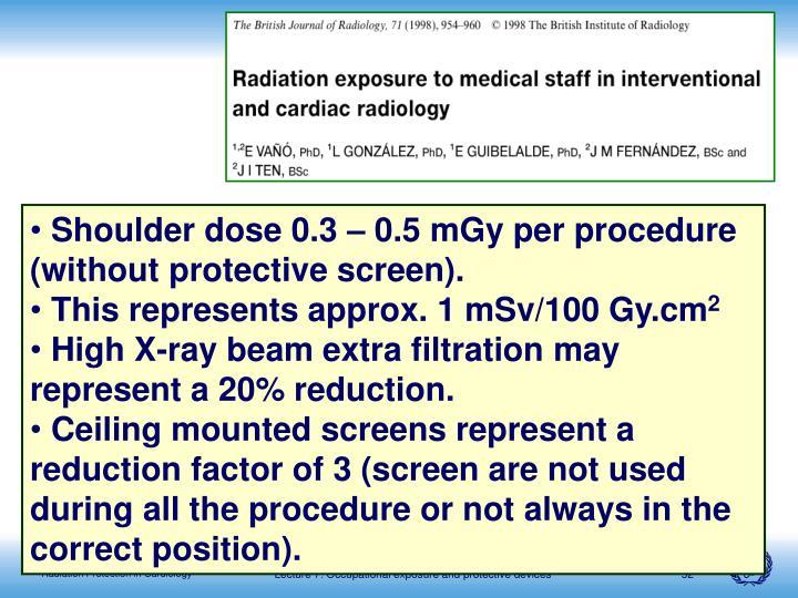 Shoulder dose 0.3 – 0.5 m