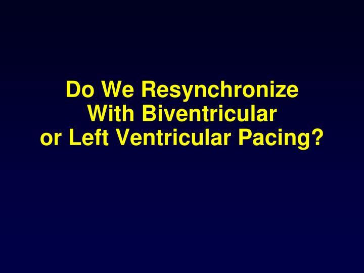 Do We Resynchronize