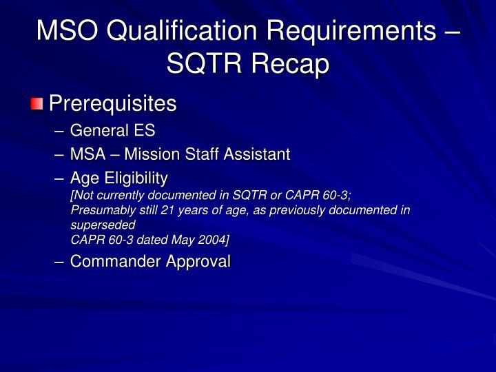 MSO Qualification Requirements – SQTR Recap