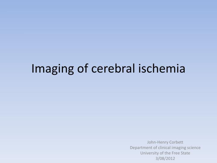 Imaging of cerebral ischemia
