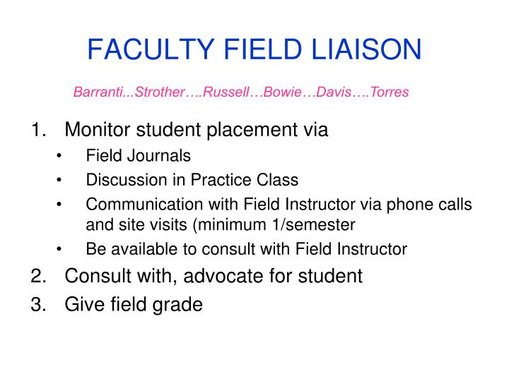 FACULTY FIELD LIAISON