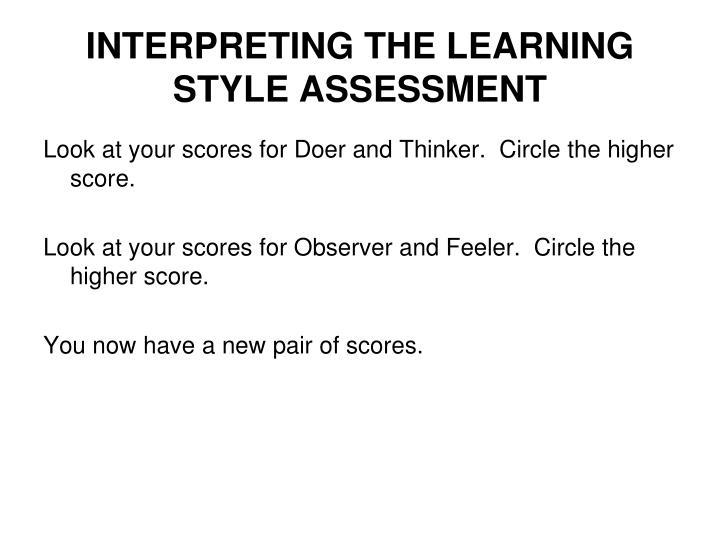 INTERPRETING THE LEARNING STYLE ASSESSMENT