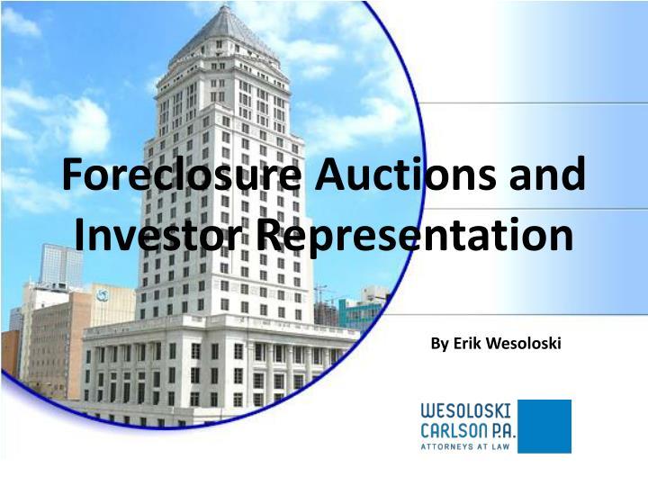 Foreclosure auctions and investor representation