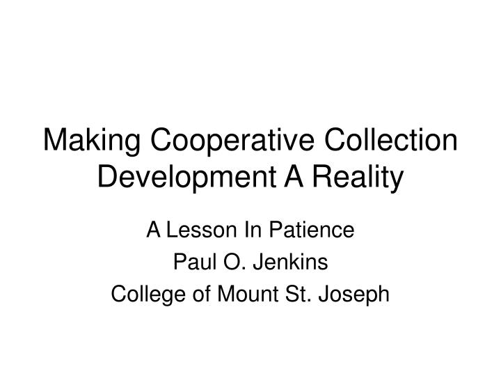 making cooperative collection development a reality n.