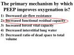 the primary mechanism by which peep improves oxygenation is