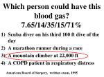 which person could have this blood gas 7 65 14 35 15 71