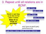 3 repeat until all relations are in bcnf