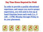 day time hours required for field