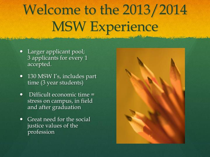 Welcome to the 2013 2014 msw experience