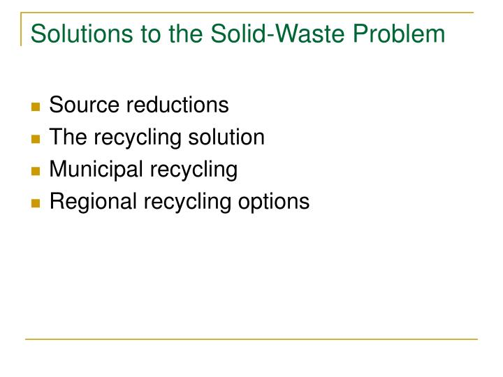 Solutions to the Solid-Waste Problem