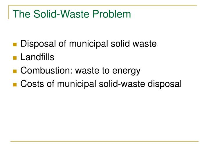 The solid waste problem