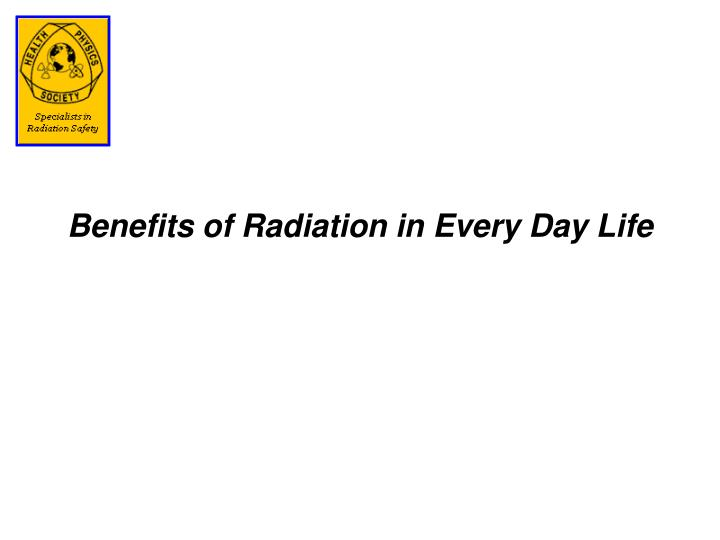 Benefits of radiation in every day life