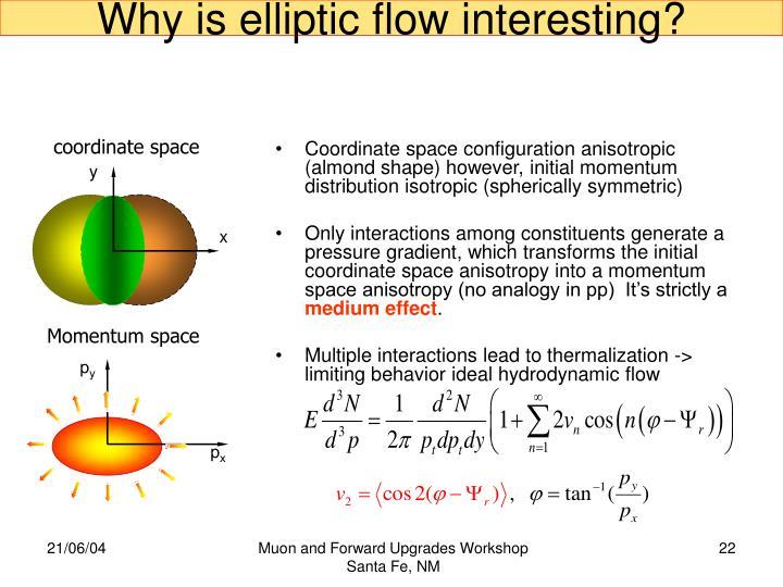 Why is elliptic flow interesting?