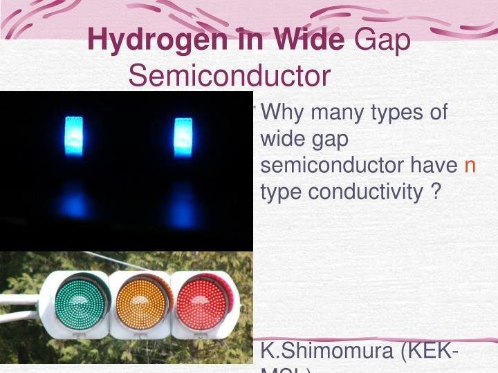 Hydrogen in wide gap semiconductor