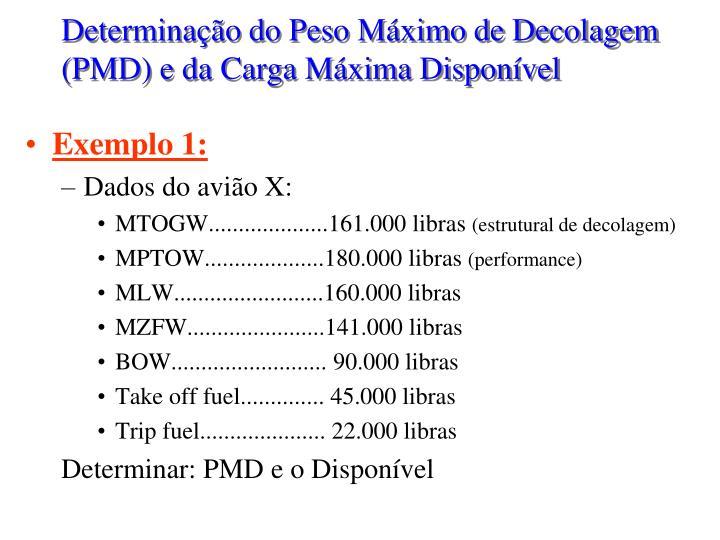 Determinação do Peso Máximo de Decolagem (PMD) e da Carga Máxima Disponível