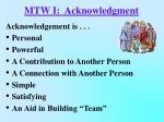 mtw i acknowledgment